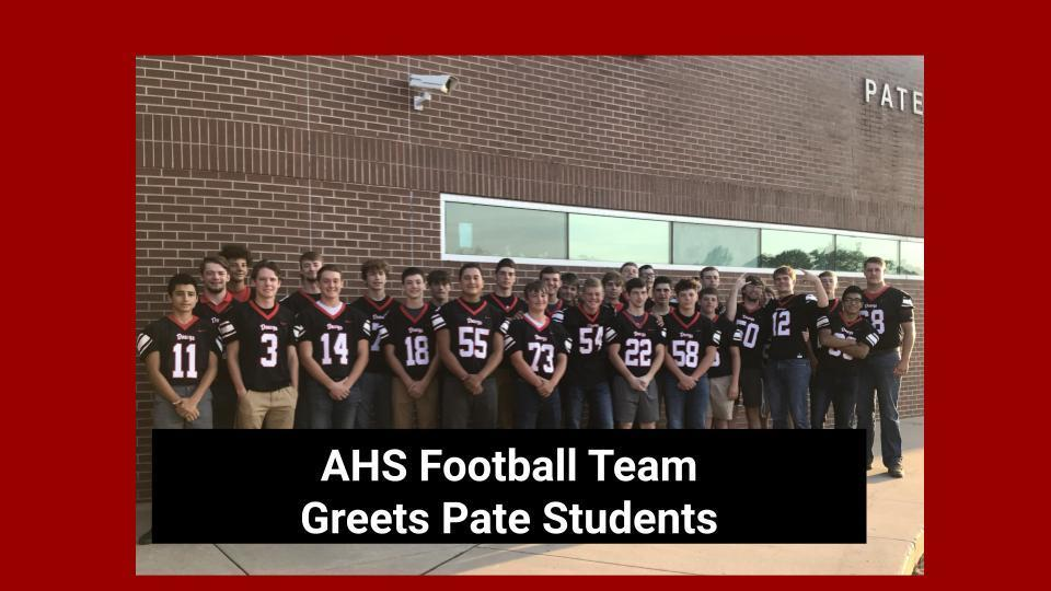 AHS Football Team Greets Pate Students