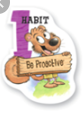 Habit 1: Be proactive.